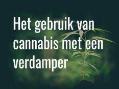 Het gebruik van cannabis met een verdamper