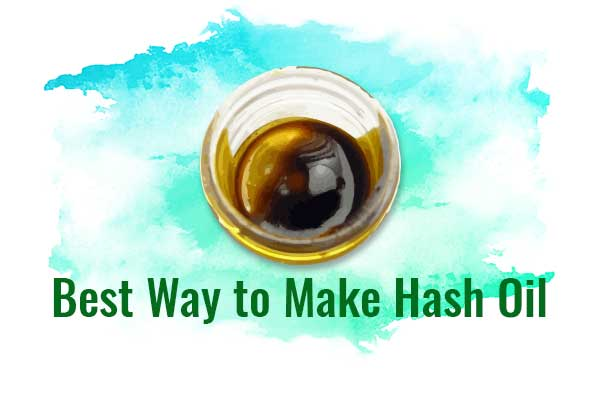 Best Way to Make Hash Oil  Hash Oil making process - NCSM