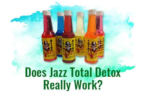 Does Jazz Total Detox Really Work? - NCSM : Nederlandse Associatie